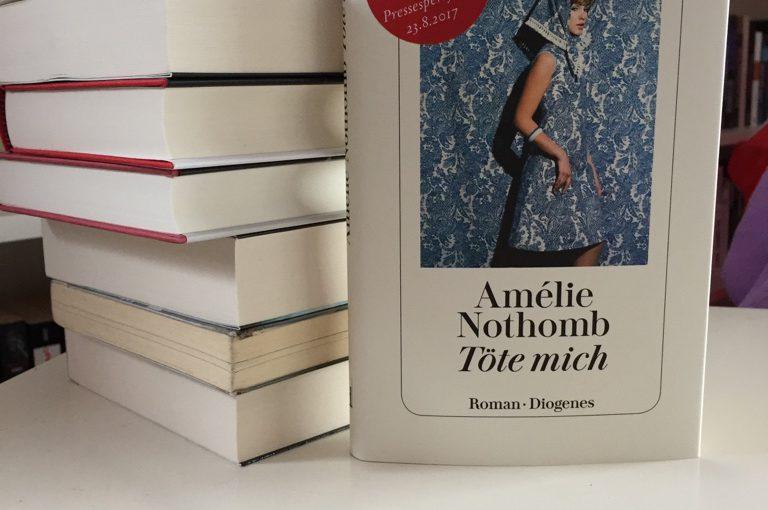 Töte mich von Amélie Nothomb