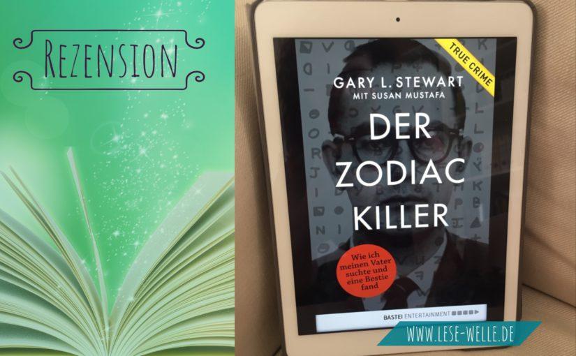 Der Zodiac-Killer von Gary L. Stewart
