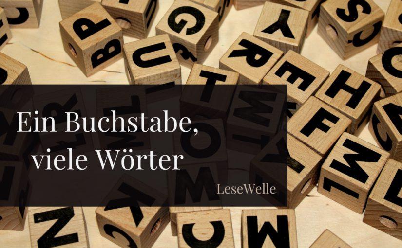 Ein Buchstabe, viele Wörter