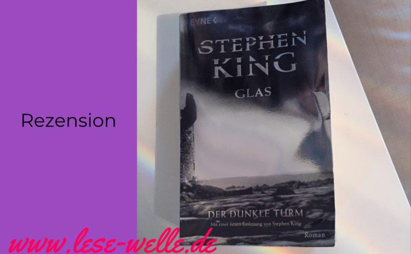 Glas (Der Dunkle Turm) von Stephen King