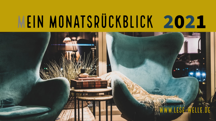 Monatsrückblick April 2021